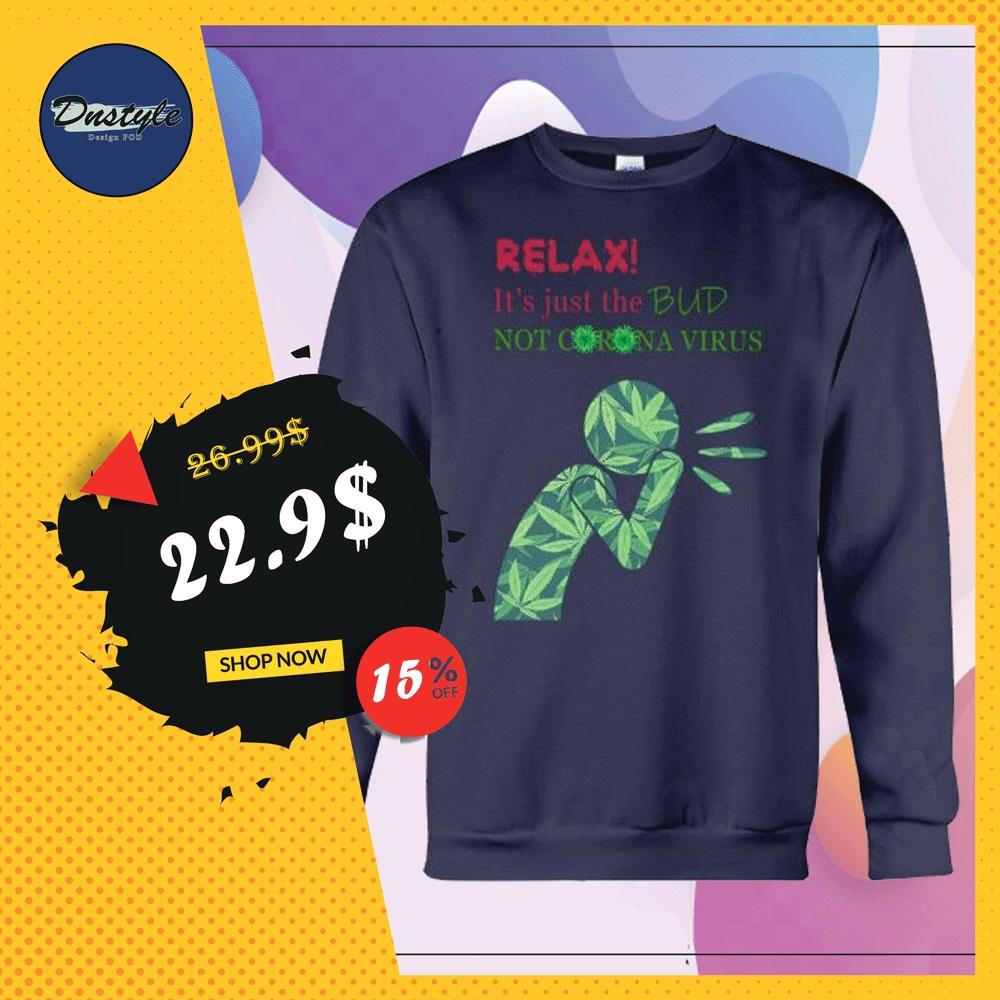 Relax it's just a bub not corona virus sweater