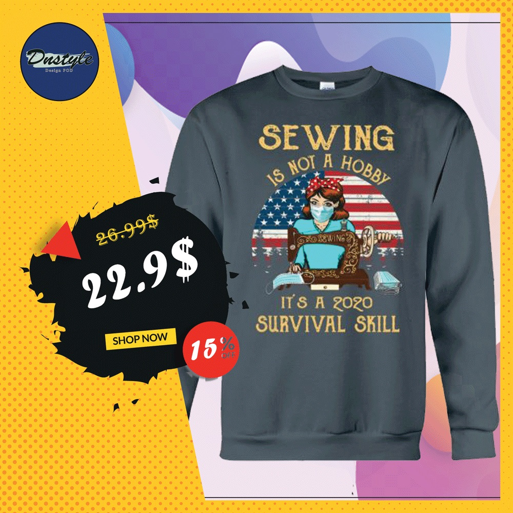 Sewing is not a hobby it's a 2020 survival skill American vintage sweater