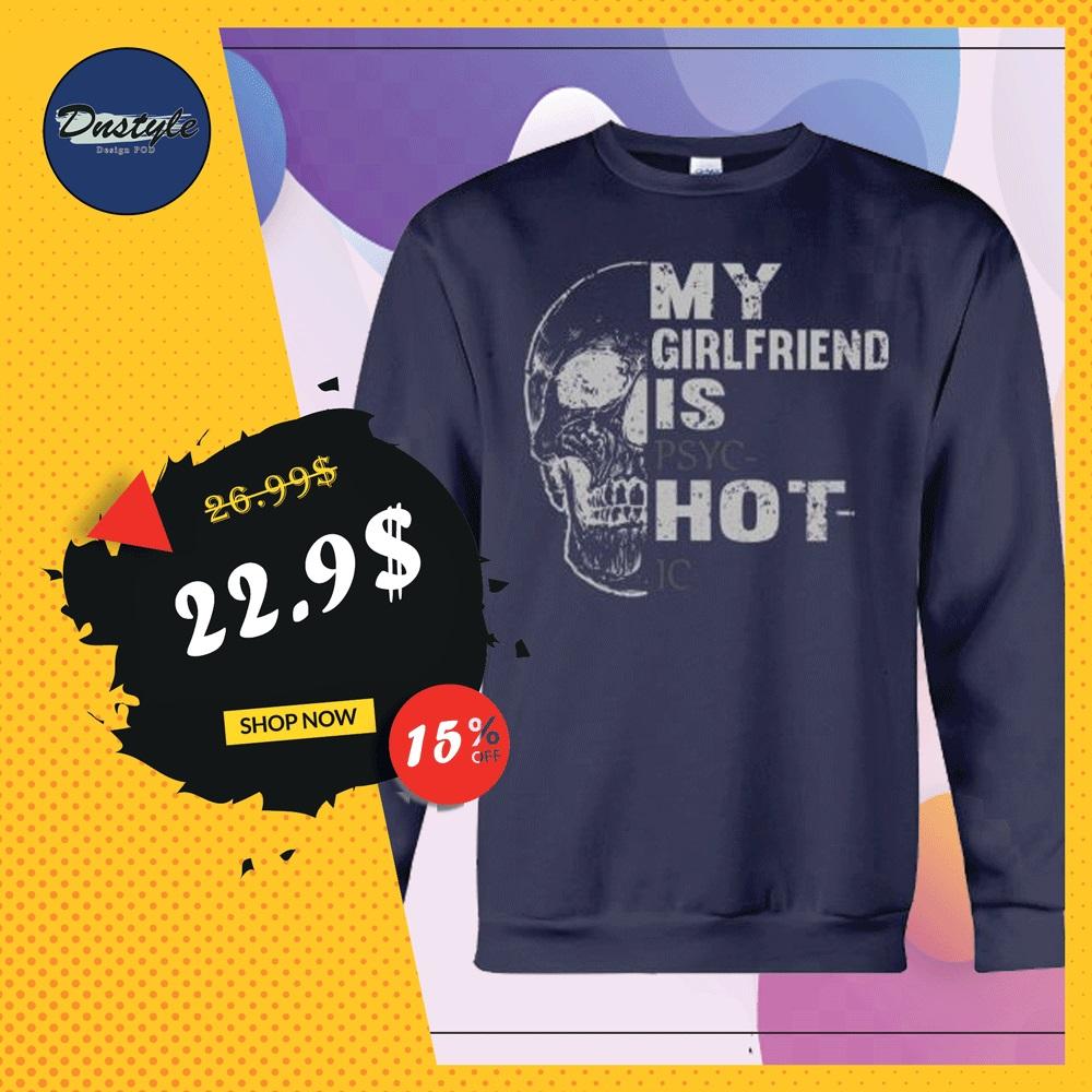Skull my girlfriend is psychotic sweater