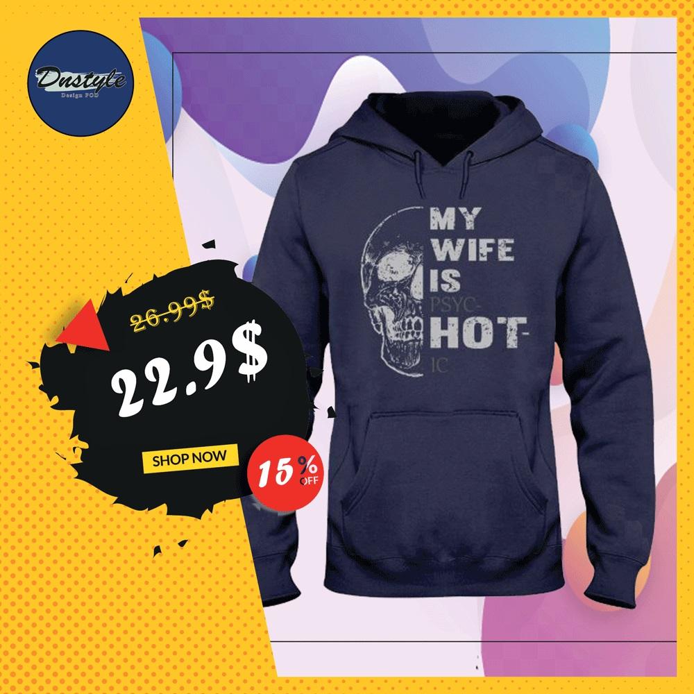 Skull my wife is psychotic hoodie