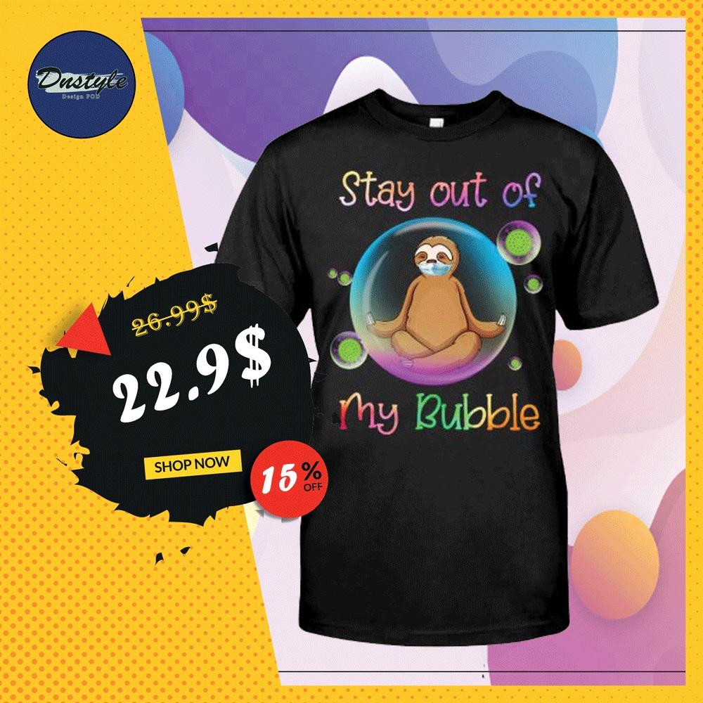 Sloth stay out of my bubble coronavirus shirt