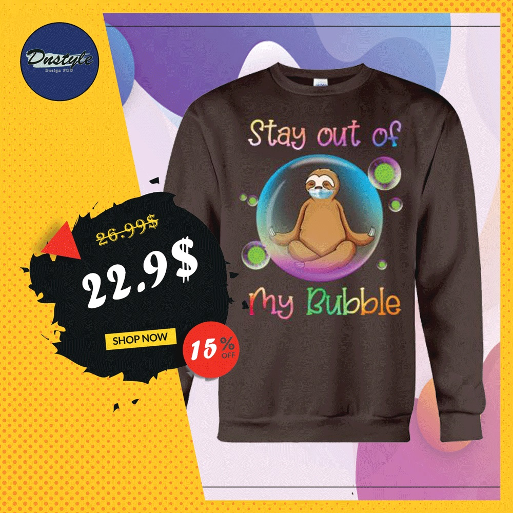 Sloth stay out of my bubble coronavirus sweater