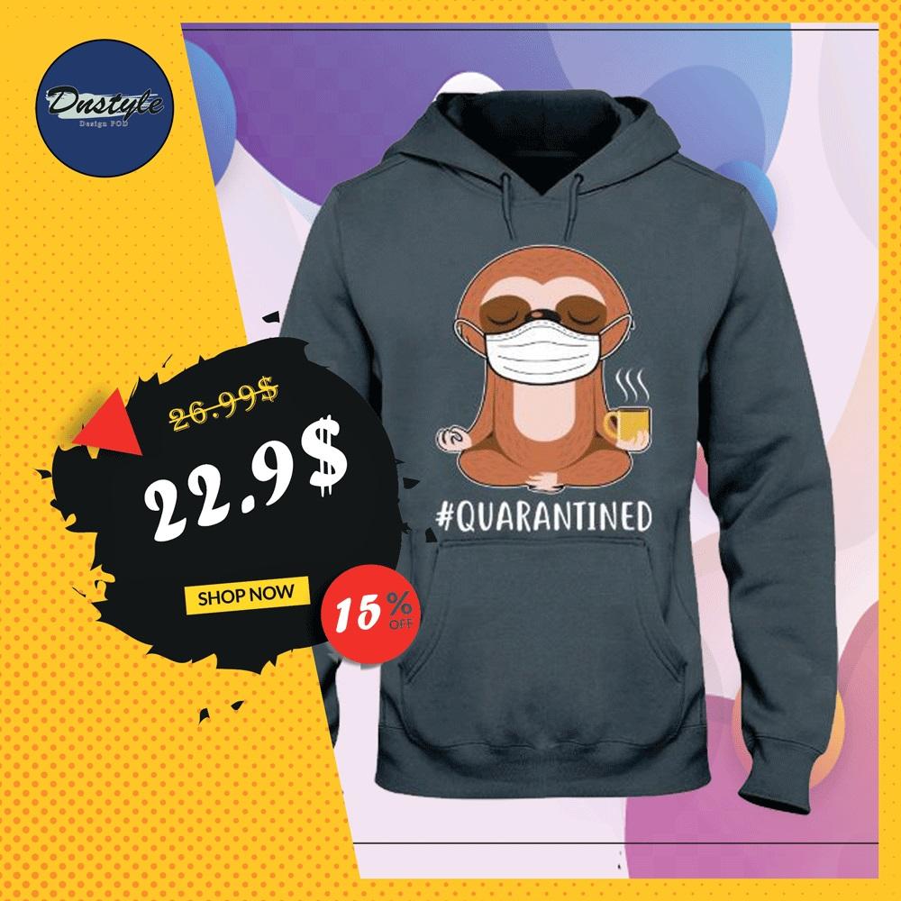 Sloth wear mask doing namaste quarantined hoodie