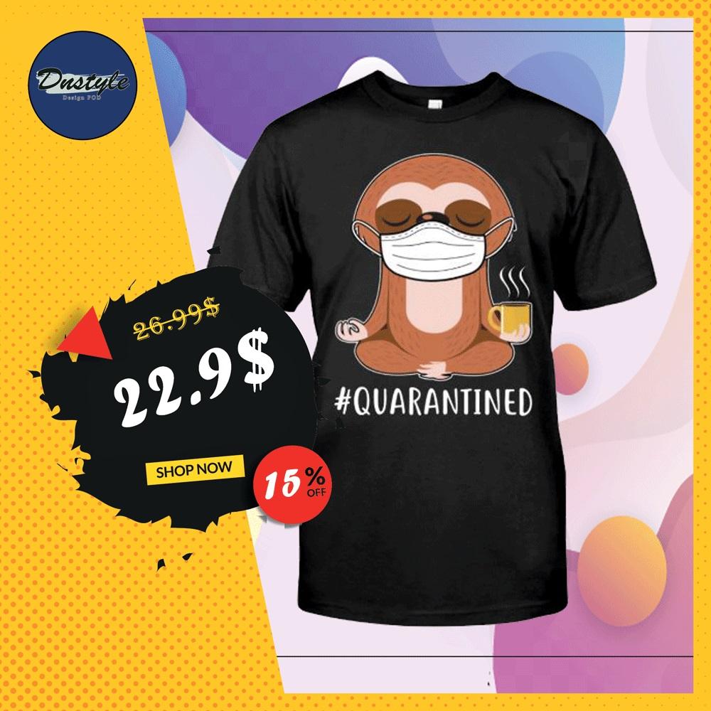 Sloth wear mask doing namaste quarantined shirt