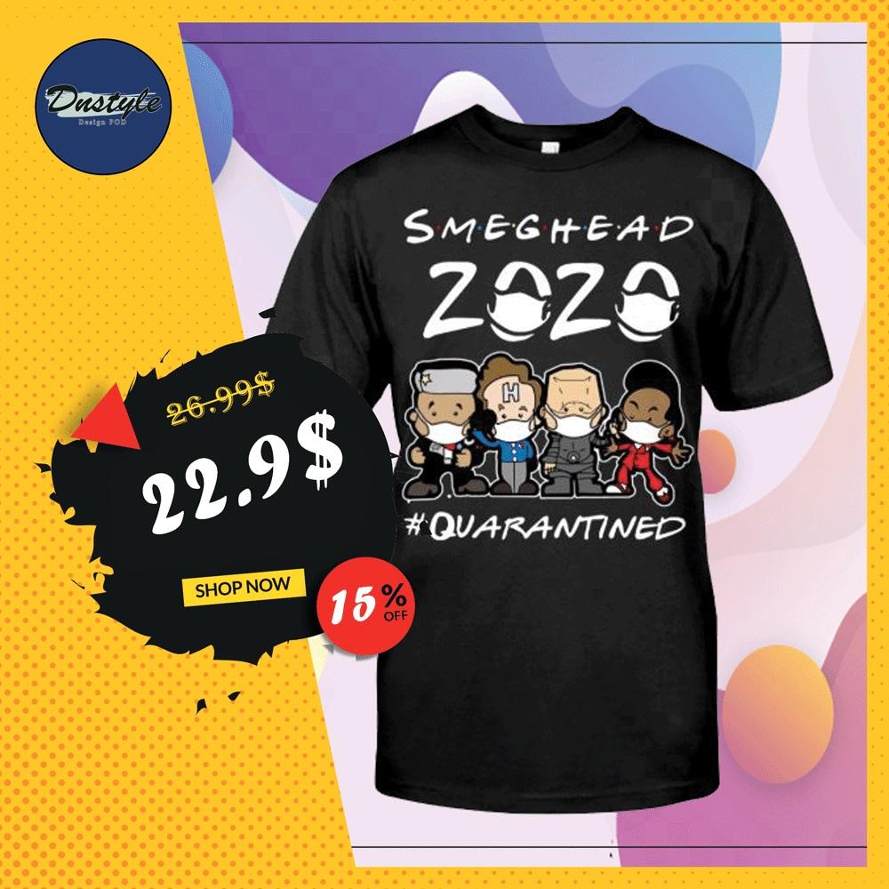 Smeghead 2020 quarantined shirt