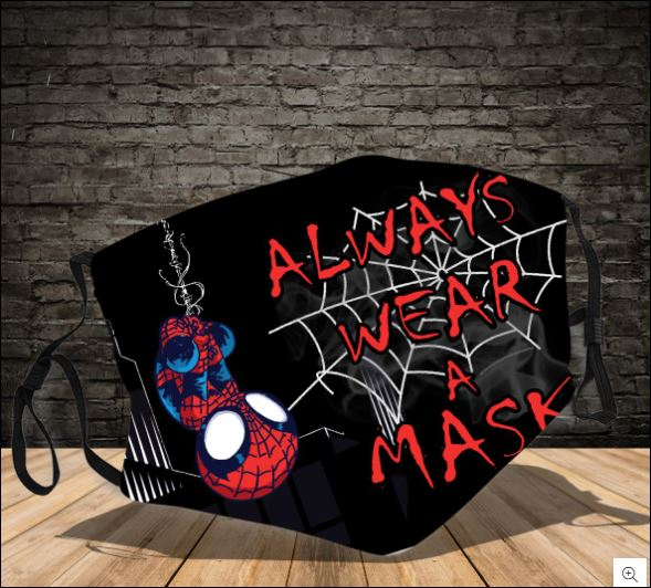 Spider man always wear a mask face mask