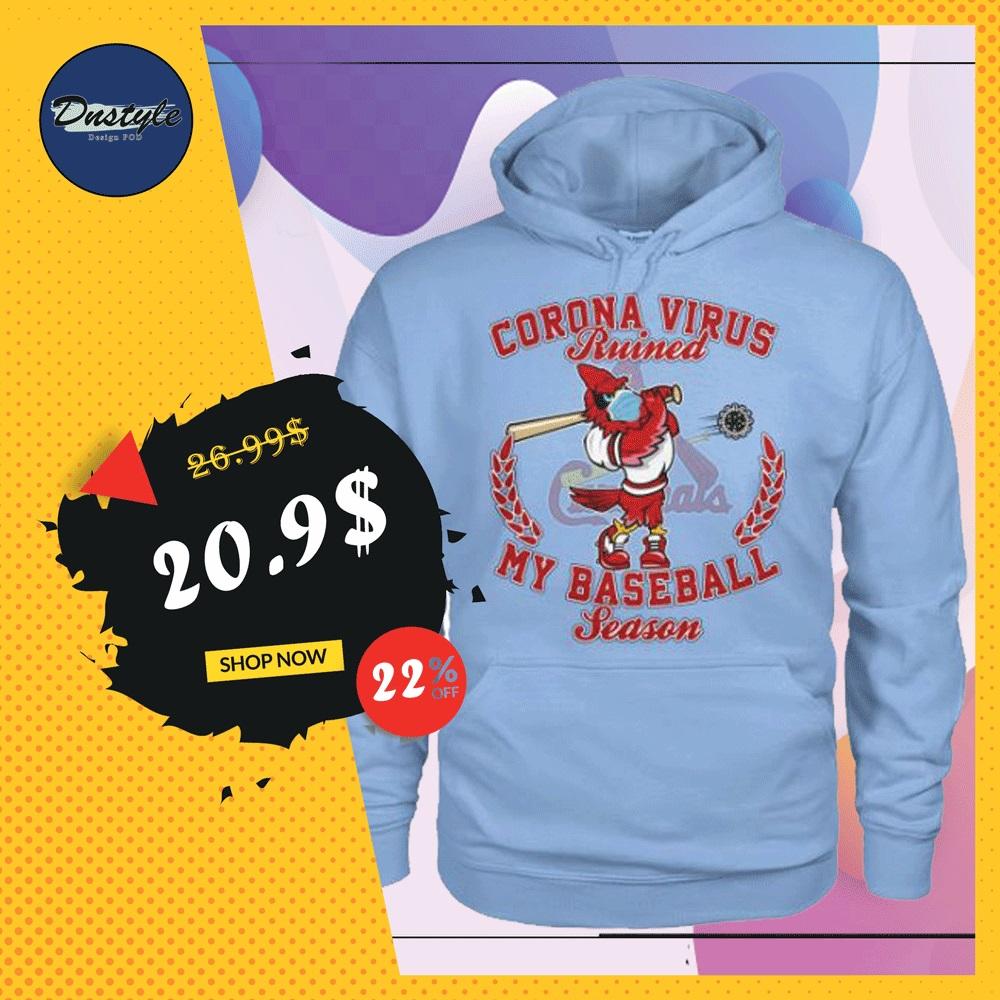 St. Louis Cardinals Corona Virus ruined my baseball season hoodie