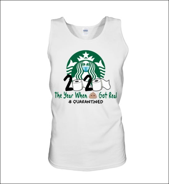 Starbuck 2020 the year when shit got real quarantined tank top