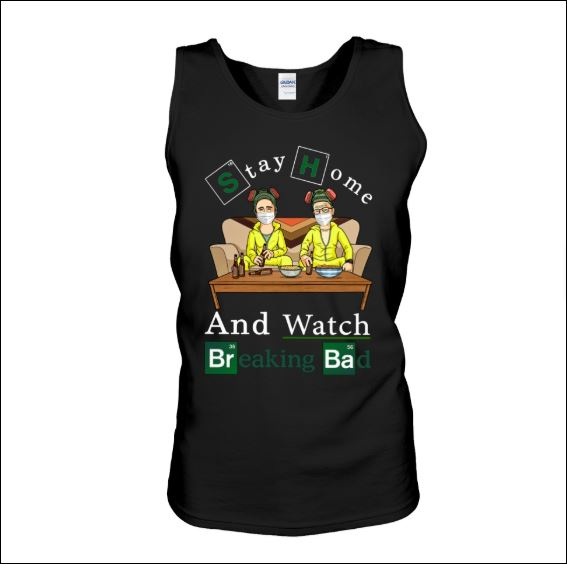 Stay home and watch Breaking Bad tank top