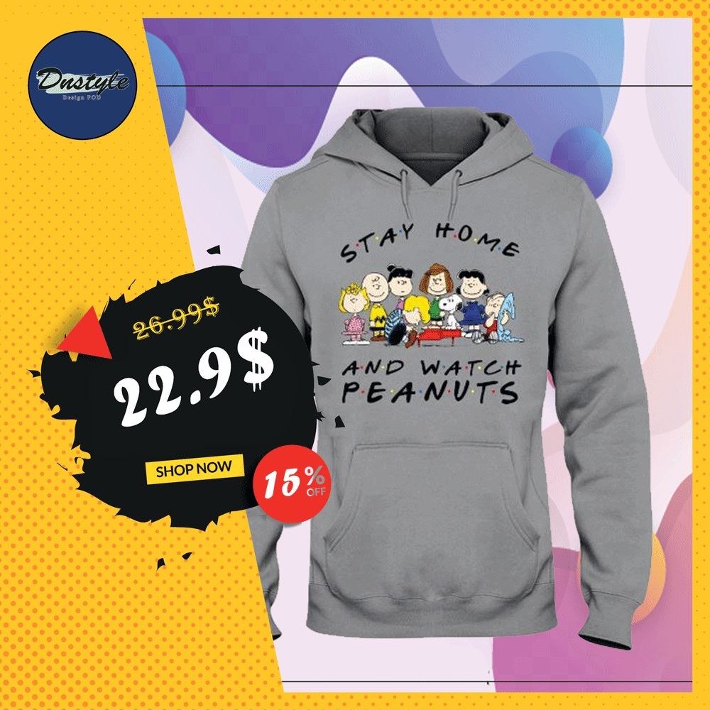 Stay home and watch Peanuts hoodie