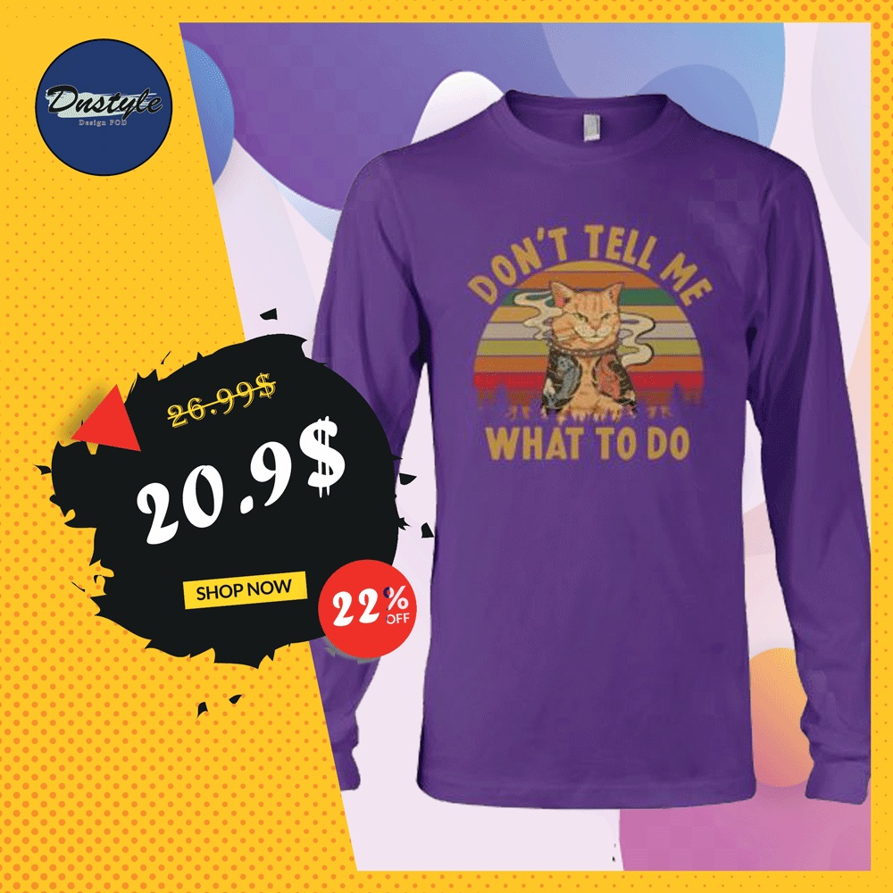 Tattoo cat don't tell me what to do vintage long sleeved