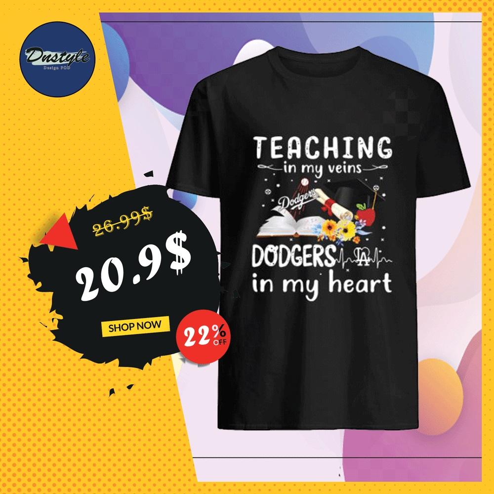 Teaching in my vein Dodgers LA in my heart shirt