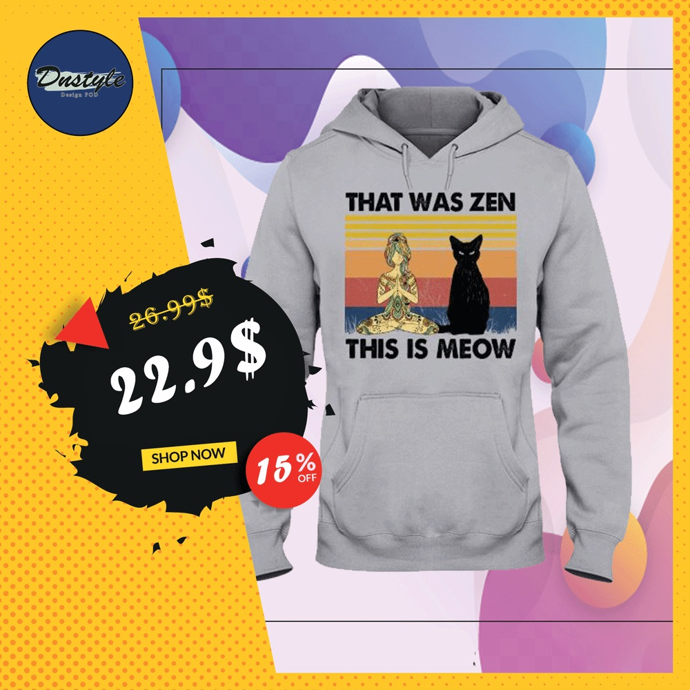 Yoga that was zen this is meow vintage hoodie