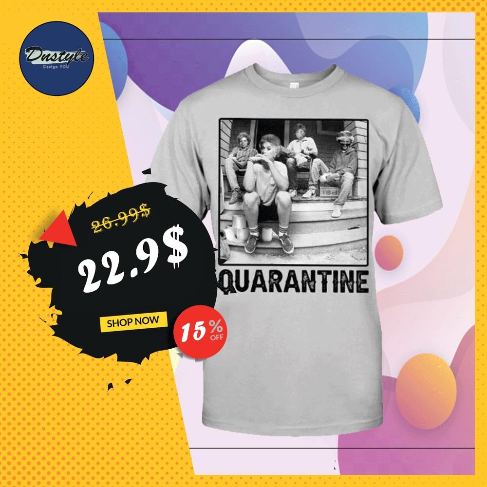The Golden Girl squad quarantine shirt