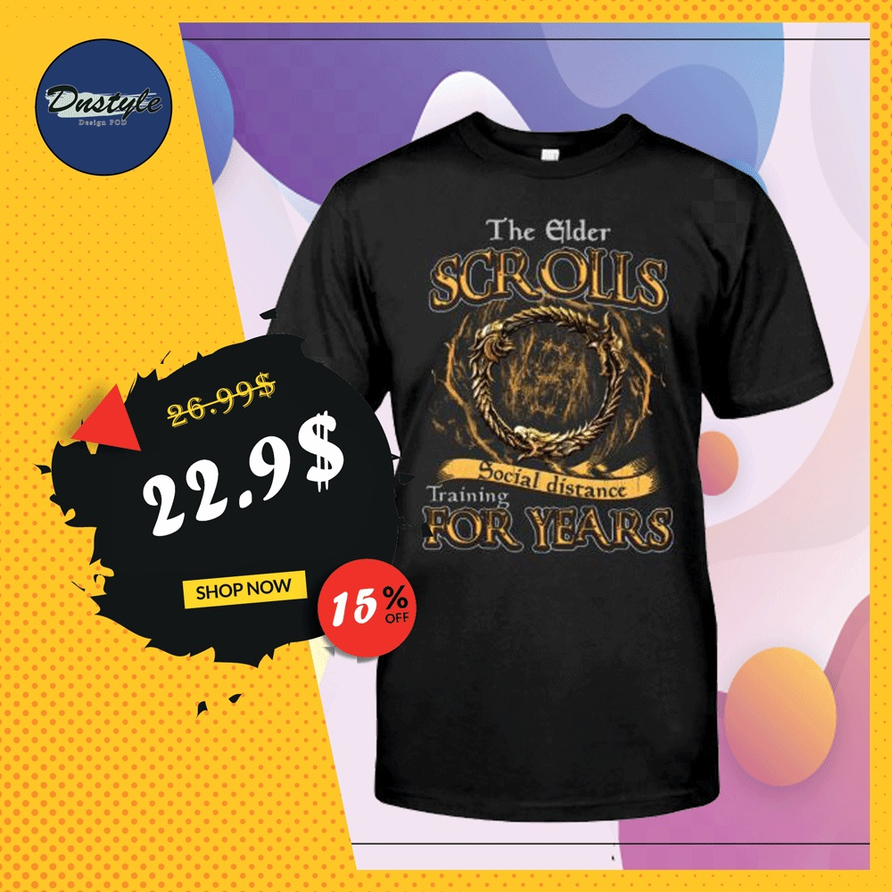 The elder scrolls social distance training for years shirt
