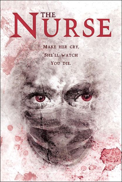The nurse make her cry she'll watch you die poster