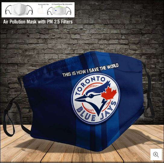 Toronto Blue Jays this is how i save the world face mask