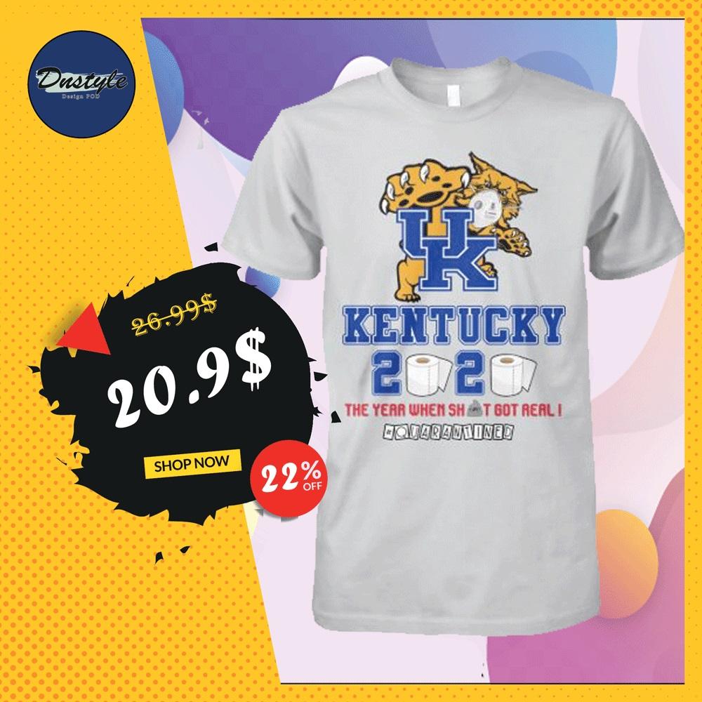 UK Kentucky 2020 the year when shit got real quarantined shirt