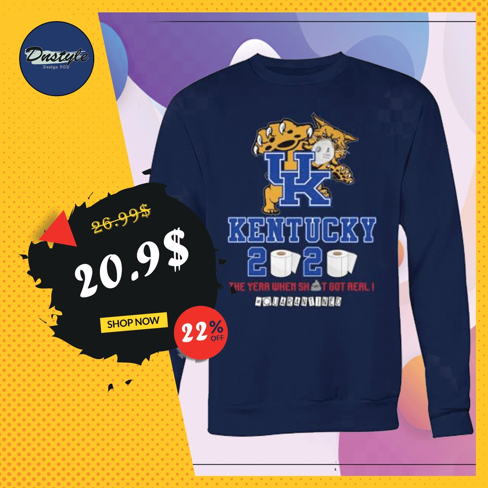 UK Kentucky 2020 the year when shit got real quarantined sweater