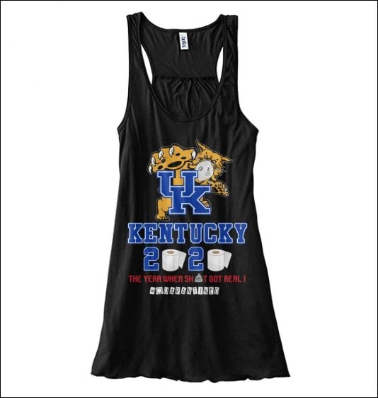 UK Kentucky 2020 the year when shit got real quarantined tank top