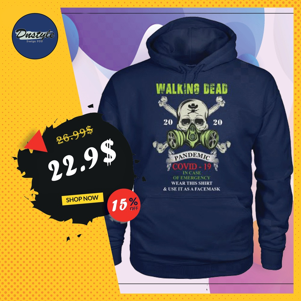 Walking Dead pandemic covid-19 in case of emergency wear this shirt and use it as a face mask hoodie
