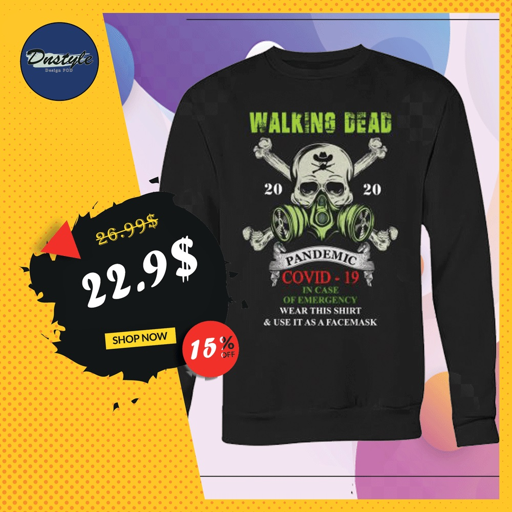Walking Dead pandemic covid-19 in case of emergency wear this shirt and use it as a face mask sweater