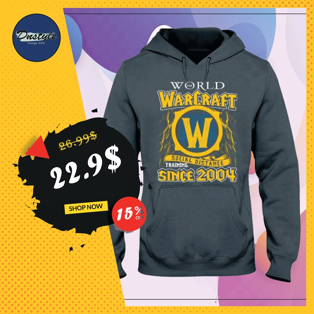 World of Warcraft social distance training since 2004 hoodie