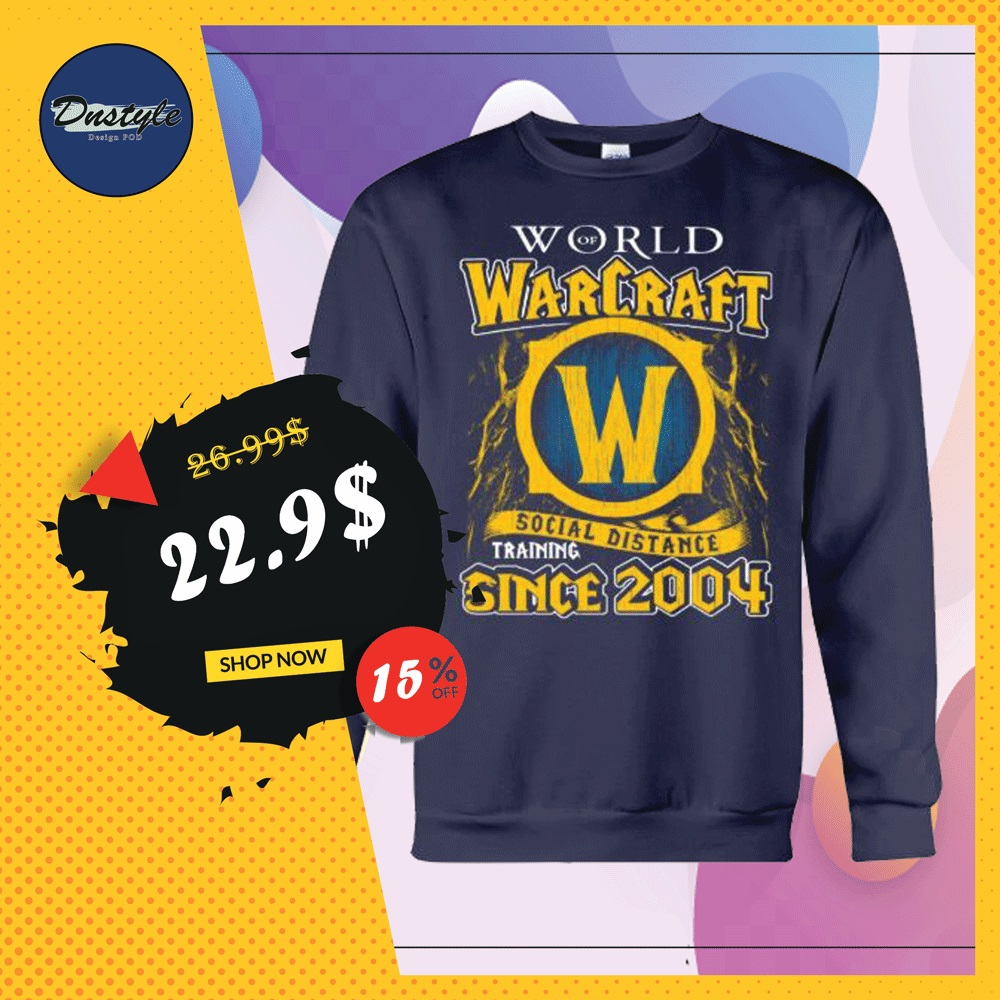 World of Warcraft social distance training since 2004 sweater