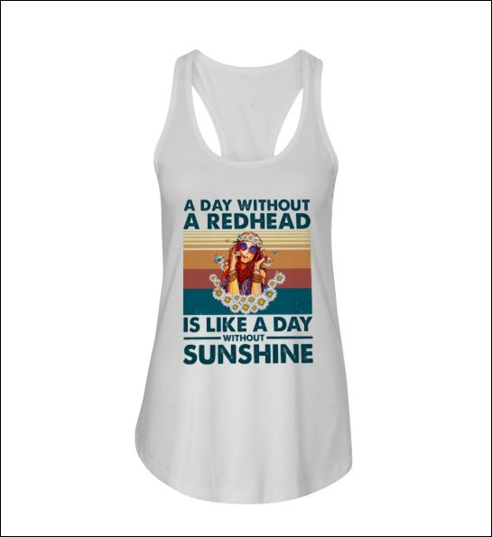 A day without a redhead is like a day without sunshine tank top