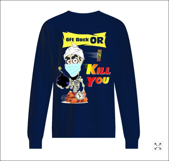 Achmed 6ft back or i kill you sweater