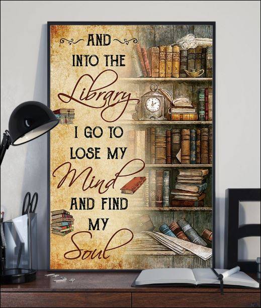 And into the library i go to lose my mind and find my soul poster 1