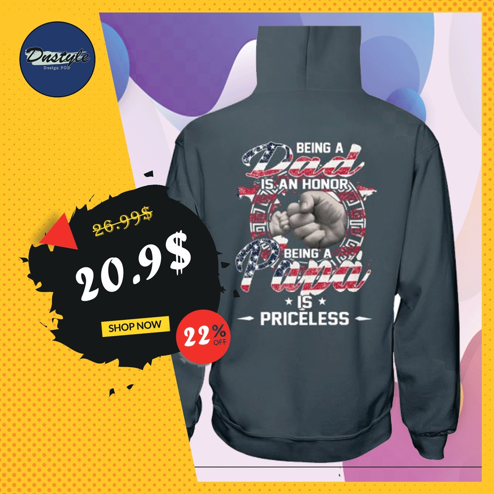 Being a dad is an honor being a papa is priceless America flag hoodie