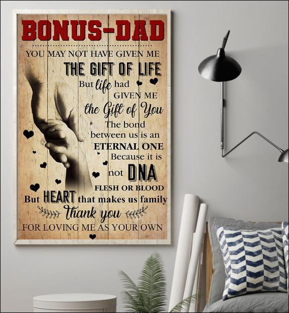 Bonus dad you may not have given me the gift of life poster 2