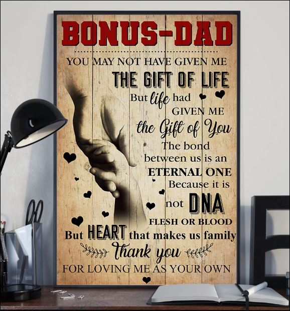 Bonus dad you may not have given me the gift of life poster1