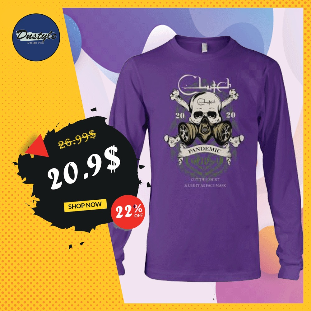 Clutch 2020 pandemic covid 19 long sleeved