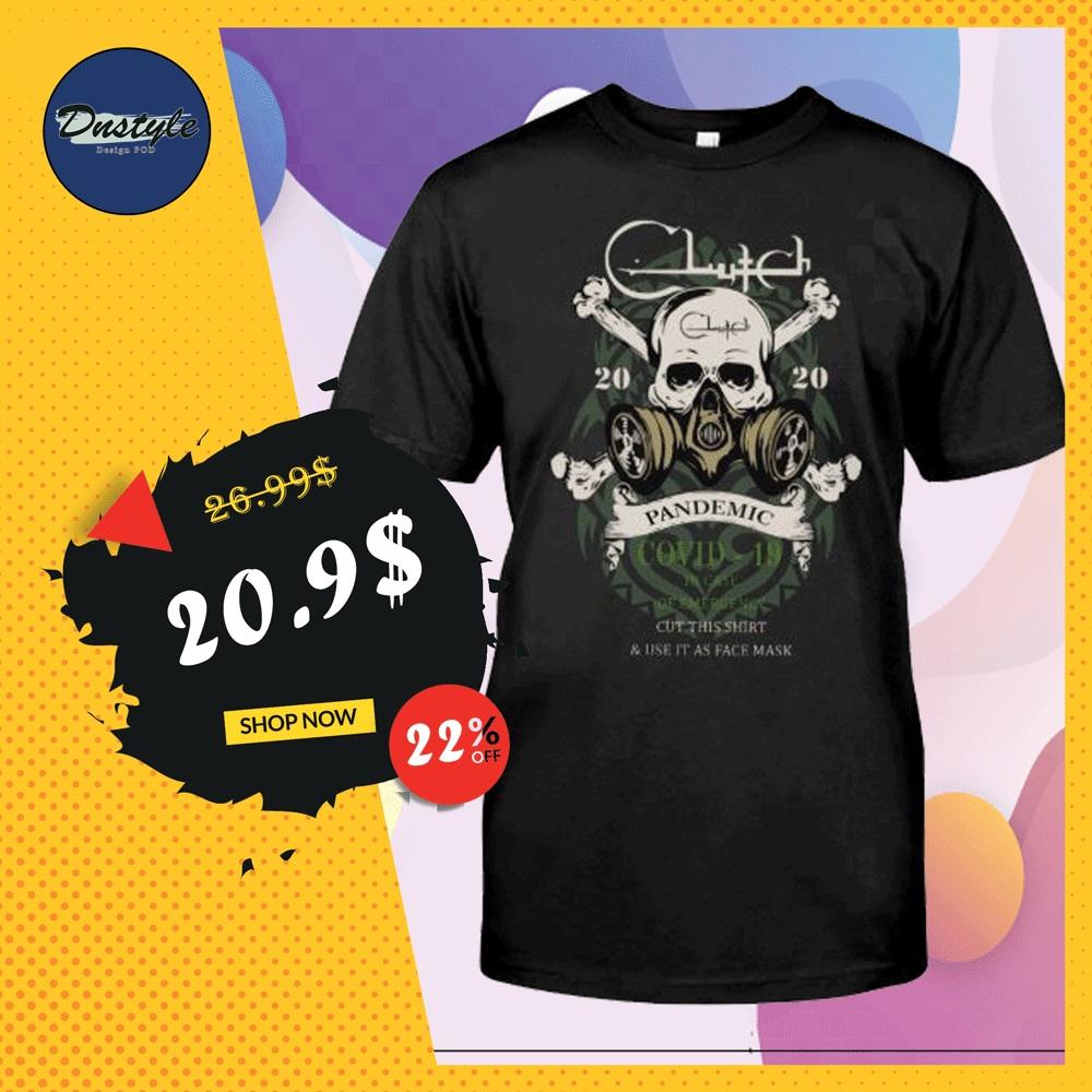Clutch 2020 pandemic covid 19 shirt