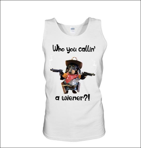 Dachshund who you callin a wiener tank top