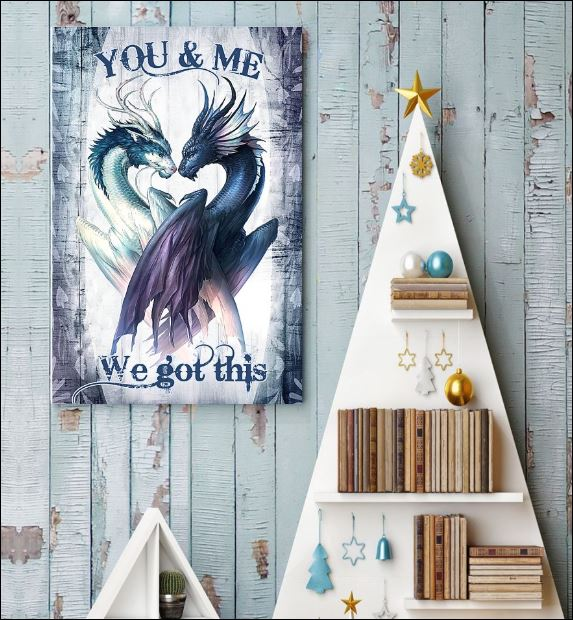 Dragon you and me we got this poster 3