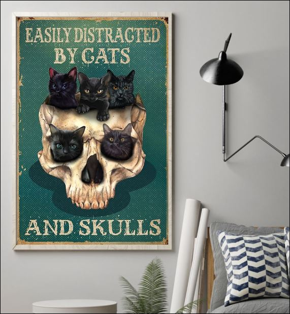 Easily distracted by cats and skulls poster 1