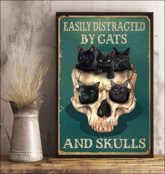 Easily distracted by cats and skulls poster 3