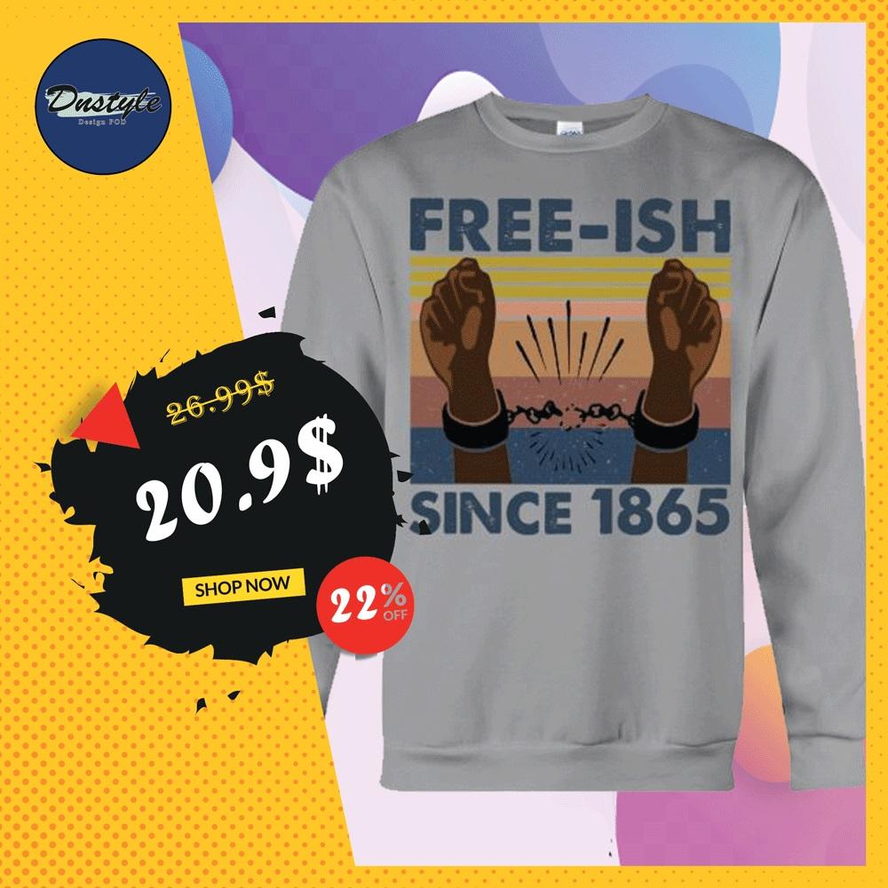 Free ish since 1865 sweater