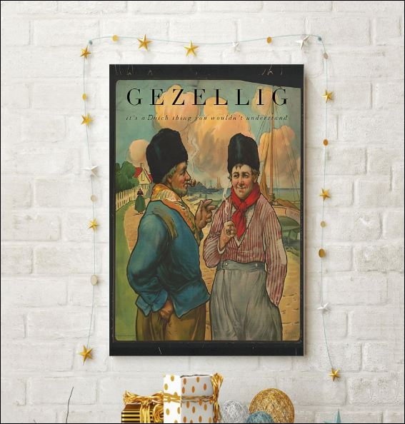 Gezellig it's a dutch thing you wouldn't understand poster 3