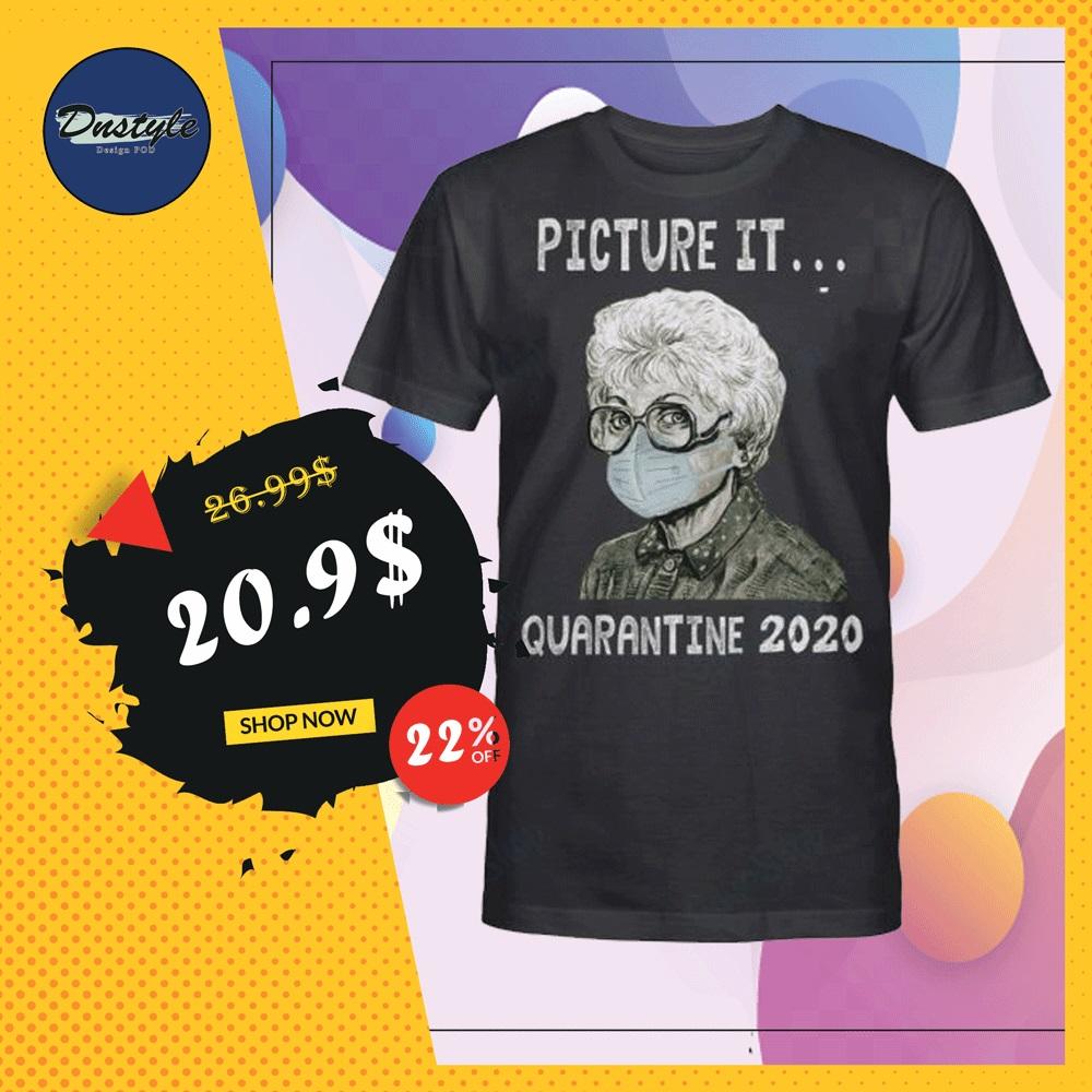 Golden Girl picture it quarantine 2020 shirt