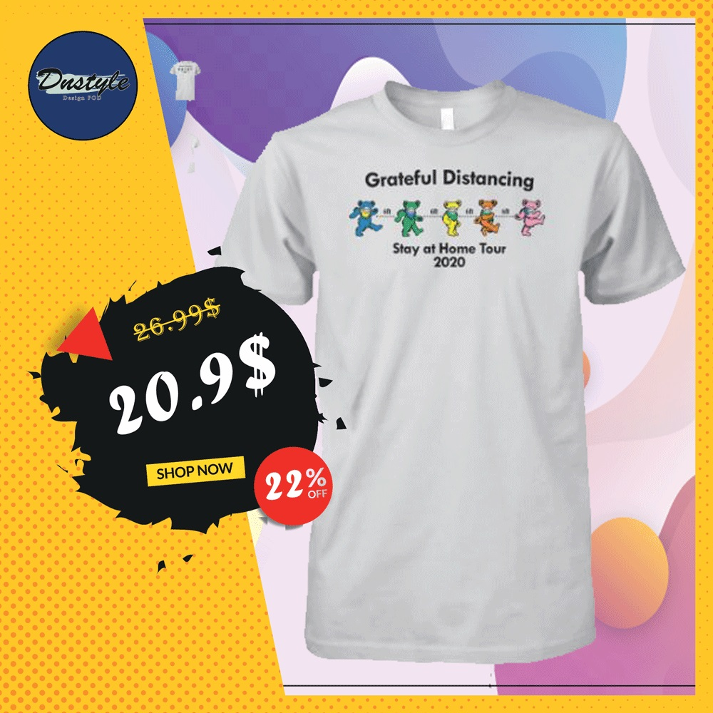 Grateful distancing stay at home tour 2020 shirt
