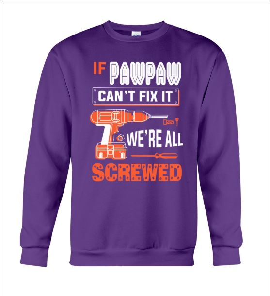 If pawpaw can't fix it we're all screwed sweater