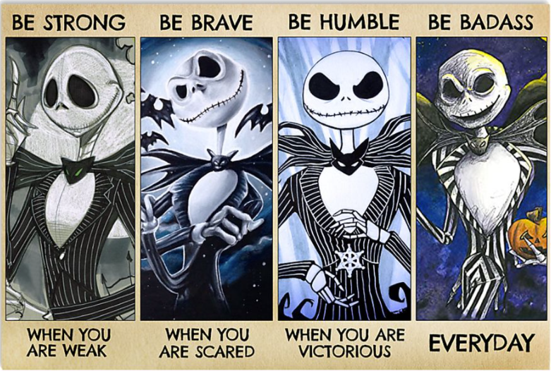 Jack Skellington be strong when you are weak be brave when you are scared poster