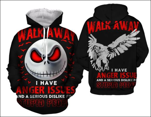 Jack Skellington walk away i have anger issues and a serious dislike for stupid people 3D hoodie