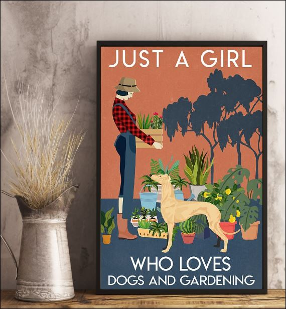 Just a girl who love dogs and gardening poster 2