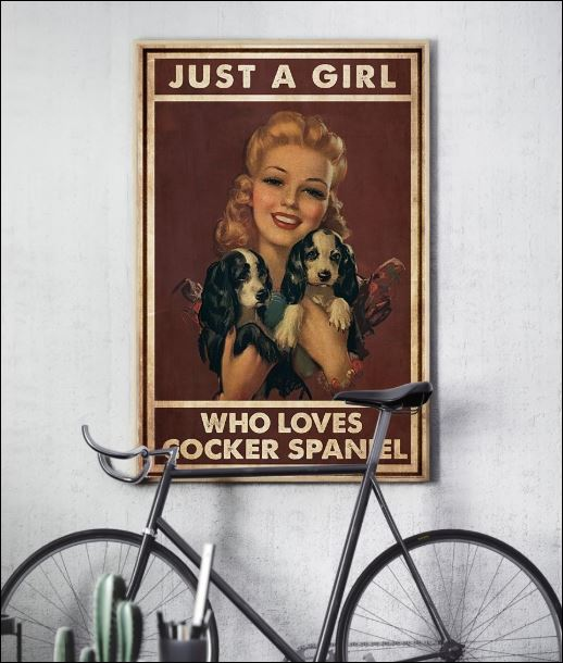 Just a girl who loves cocker spaniel poster 2