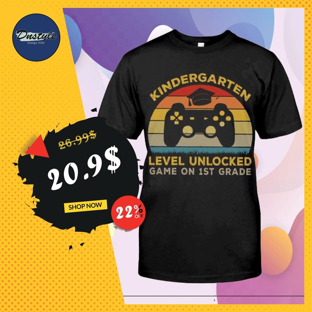 Kindergarten level unlocked game on 1st grade shirt